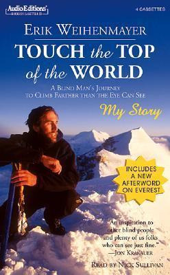 Touch the Top of the World: A Blind Man's Journey to Climb Farther Than the Eye Can See 9781572702745