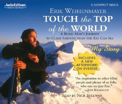 Touch the Top of the World: A Blind Man's Journey to Climb Farther Than the Eye Can See 9781572702752