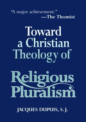 Toward a Christian Theology of Religious Pluralism 9781570752643