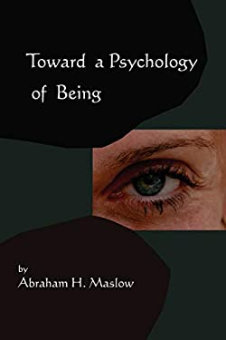 Toward a Psychology of Being-Reprint of 1962 Edition First Edition 9781578989522