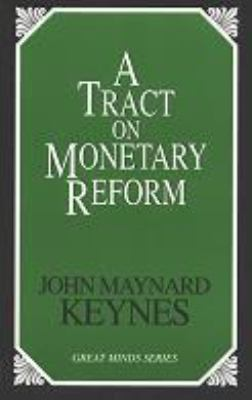 Tract on Monetary Reform 9781573927932