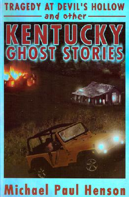 Tragedy at Devils Hollow: And Other Kentucky Ghost Stories 9781570721601