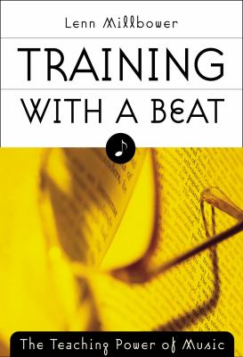 Training with a Beat: The Teaching Power of Music 9781579220006