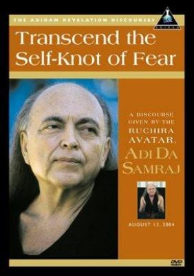 Transcend the Self-Knot of Fear 9781570972089