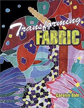 Transforming Fabric: Color on Fabric and Life 9781574327007