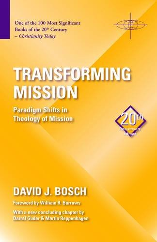 Transforming Mission: Paradigm Shifts in Theology of Mission 9781570759482