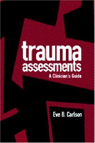 Trauma Assessments: A Clinician's Guide 9781572302518