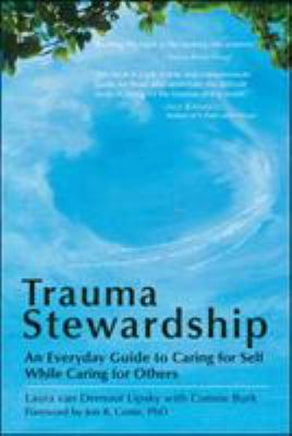 Trauma Stewardship: An Everyday Guide to Caring for Self While Caring for Others 9781576759448