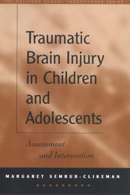 Traumatic Brain Injury in Children and Adolescents: Assessment and Intervention 9781572306868