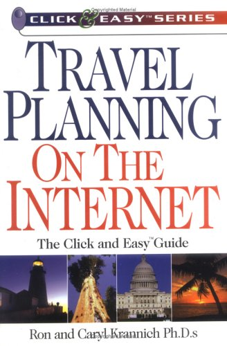 Travel Planning on the Internet: The Click and Easy(tm) Guide 9781570231421