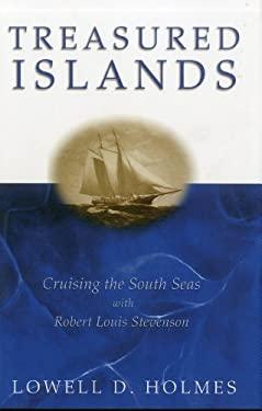 Treasured Islands: Cruising the South Seas with Robert Louis Stevenson 9781574091304