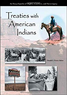 Treaties with American Indians [3 Volumes]: An Encyclopedia of Rights, Conflicts, and Sovereignty 9781576078808