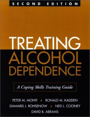 Treating Alcohol Dependence: A Coping Skills Training Guide 9781572307933