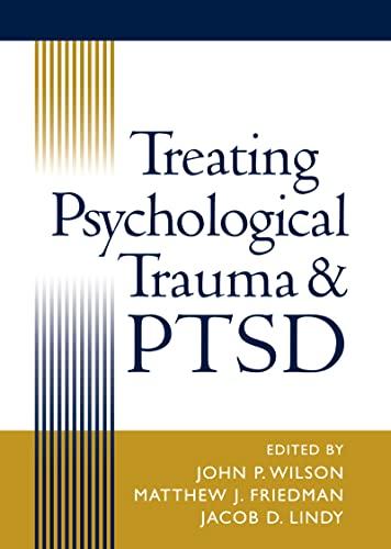 Treating Psychological Trauma and Ptsd 9781572306875