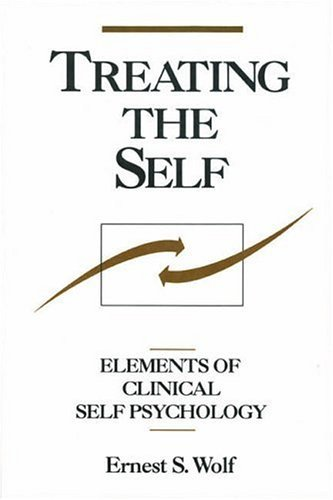 Treating the Self: Elements of Clinical Self Psychology 9781572308428