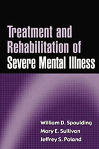 Treatment and Rehabilitation of Severe Mental Illness 9781572308411