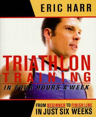 Triathlon Training in Four Hours a Week 9781579547486