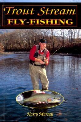 Trout Stream Fly-Fishing 9781571882813