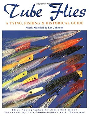 Tube Flies: A Tying, Fishing & Historical Guide 9781571880369