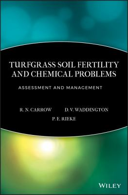 Turfgrass Soil Fertility & Chemical Problems: Assessment and Management 9781575041537