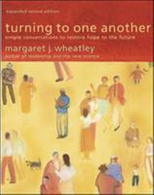 Turning to One Another: Simple Conversations to Restore Hope to the Future 9781576757642