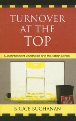Turnover at the Top: Superintendent Vacancies and the Urban School 9781578864812