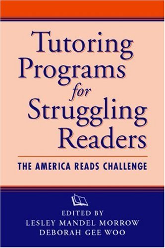 Tutoring Programs for Struggling Readers: The America Reads Challenge 9781572306059