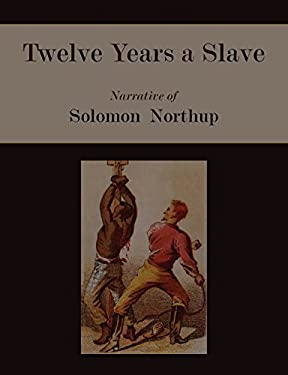 Twelve Years a Slave. Narrative of Solomon Northup [Illustrated Edition] 9781578989898