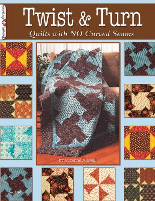 Twist & Turn: Quilts with No Curved Seams 9781574216936