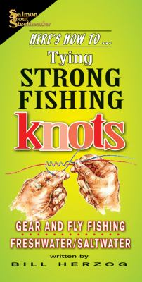 Tying Strong Fishing Knots 9781571882691