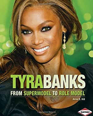 Tyra Banks: From Supermodel to Role Model 9781575059495