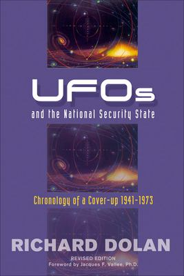 UFOs and the National Security State: Chronology of a Cover-Up: 1941-1973 9781571743176