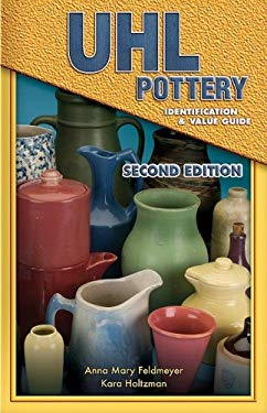 UHL Pottery Identification & Value Guide 9781574325287