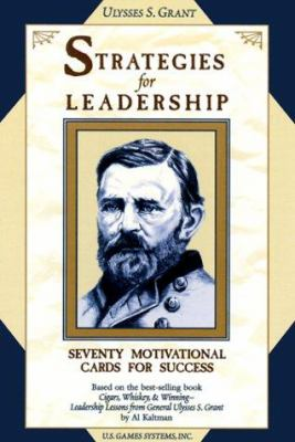Ulysses S. Grant Strategies for Leadership: Seventy Motivational Cards for Success 9781572812406