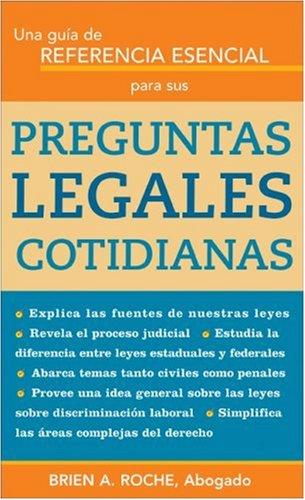 Una Guia de Referencia Esencial Para Sus Preguntas Legales Cotidianas 9781572485662