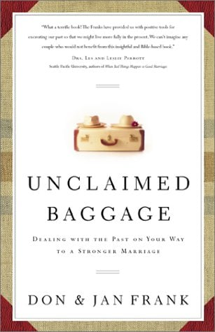 Unclaimed Baggage: Dealing with the Past on Your Way to a Stronger Marriage 9781576833582