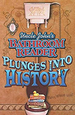 Uncle John's Bathroom Reader Plunges Into History 9781571456977