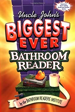 Uncle John's Biggest Ever Bathroom Reader 9781571458148