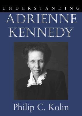 Understanding Adrienne Kennedy 9781570035791