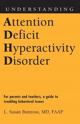 Understanding Attention Deficit Hyperactivity Disorder: For Parents and Teachers, a Guide to Troubling Behavioral Issues 9781578068838