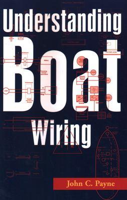Understanding Boat Wiring Understanding Boat Wiring 9781574091632