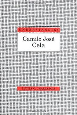 Understanding Camilo Jose Cela 9781570031519