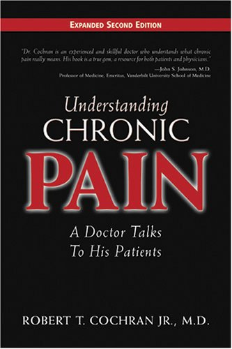 Understanding Chronic Pain: A Doctor Talks to His Patients 9781577363958