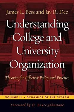 Understanding College and University Organization, Volume II: Theories for Effective Policy and Practice: Dynamics of the System 9781579227692