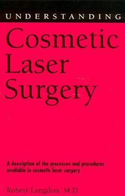 Understanding Cosmetic Laser Surgery 9781578065868