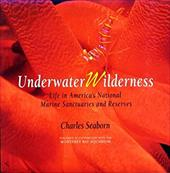 Underwater Wilderness: Life in America's National Marine Sanctuaries and Reserves 7057174