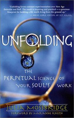 Unfolding: The Perpetual Science of Your Soul's Work 9781577311935