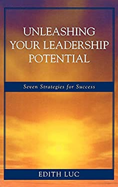 Unleashing Your Leadership Potential: Seven Strategies for Success 9781578868742