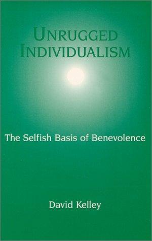 Unrugged Individualism : The Selfish Basis of Benevolence