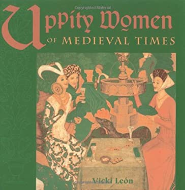 Uppity Women of Medieval Times 9781573240390
